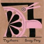 Toychestra - Sassy Pony