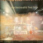 Toychestra and Fred Frith - What Leave Behind