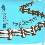 Toychestra - My Good Side