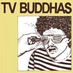 TV Buddhas - s/t