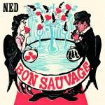 Ned - Bon Sauvage